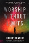 Worship Without Limits by Philip Renner