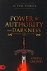 Power and Authority Over Darkness by Angela Greenig