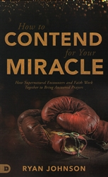 How to Contend for Your Miracle by Ryan Johnson