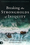 Breaking the Strongholds of Iniquity by Bill Dennington