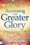 Accessing the Greater Glory by Larry Sparks and Ana Werner