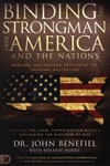 Binding the Strongman Over America and the Nations by John Benefiel