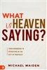What is Heaven Saying? by Michael Maiden