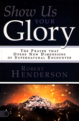 Show Us Your Glory by Robert Henderson