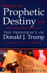 Praying for the Prophetic Destiny of the United States by Robert Henderson