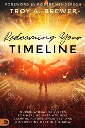 Redeeming Your Timeline by Troy Brewer