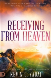 Receiving from Heaven by Kevin Zadai