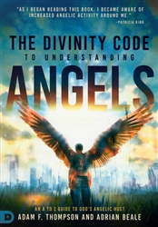 Divinity Code to Understanding Angels by Adam Thompson and Adrian Beale