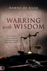 Warring with Wisdom by Dawna DeSilva