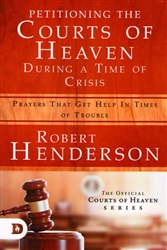 Petitioning the Courts of Heaven During a Time of Crisis by Robert Henderson