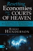 Resetting Economies from the Courts of Heaven by Robert Henderson