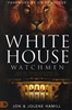 White House Watchmen by Jon and Jolene Hamill
