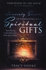 Heavenly Secrets to Unwrapping Your Spiritual Gifts by Tracy Cooke
