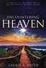 Encountering Heaven by Laurie Ditto