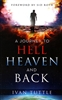A Journey to Hell, Heaven and Back by Ivan Tuttle