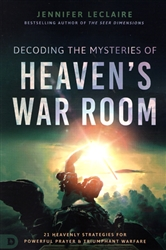 Decoding the Mysteries of Heaven's War Room by Jennifer LeClaire