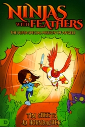 Ninjas with Feathers by Tim Sheets and JD Hornbacher