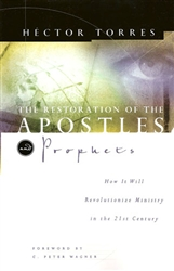 Restoration Of The Apostles and Prophets by Hector Torres