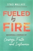 Fueled by Fire by Staci Wallace