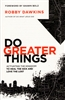 Do Greater Things by Robby Dawkins