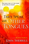 They Speak With Other Tongues by John Sherrill
