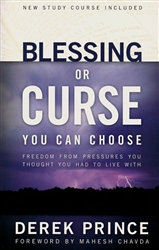Blessing or Curse You Can Choose by Derek Prince