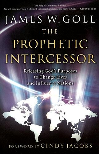 arsenalbooks com prophetic intercessor by james goll rh arsenalbooks com Intercessory Prayer Prayer of Intercession