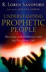 Understanding Prophetic People by R Loren Sandford