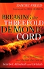 Breaking the Threefold Demonic Cord by Sandie Freed