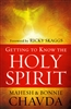 Getting To Know The Holy Spirit by Mahesh and Bonnie Chavda