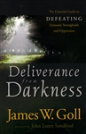 Deliverance From Darkness by James Goll