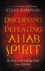 Discerning And Defeating The Ahab Spirit by Steve Sampson