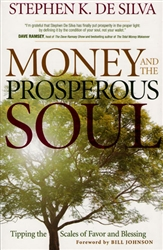 Money And The Prosperous Soul by Stephen De Silva