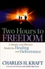 Two Hours to Freedom: A Simple and Effective Model for Healing and Deliverance by Charles Kraft