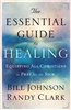 Essential Guide to Healing by Bill Johnson and Randy Clark