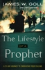 Lifestyle of a Prophet by James Goll