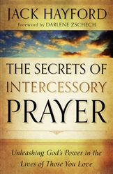 Secrets of Intercessory Prayer by Jack Hayford