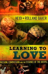 Learning to Love by Rolland and Heidi Baker