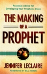 Making of a Prophet by Jennifer LeClaire