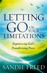 Letting Go of Your Limitations by Sandie Freed