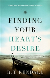 Finding Your Hearts Desire by R T Kendall