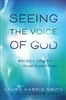 Seeing the Voice of God by Laura Harris Smith