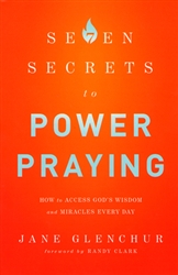 Seven Secrets to Power Praying by Jane Glenchur