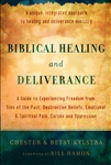 Biblical Healing and Deliverance by Chester and Betsy Kylstra