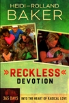 Reckless Devotion by Rolland and Heidi Baker