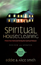 Spiritual House Cleaning Revised and Updated by Eddie and Alice Smith