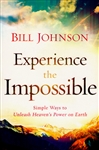 Experience the Impossible by Bill Johnson