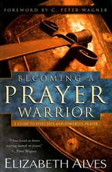 Becoming a Prayer Warrior by Beth Alves