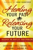 Healing Your Past Releasing Your Future by Catherine and Frank Fabiano