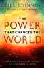 Power That Changes the World by Bill Johnson